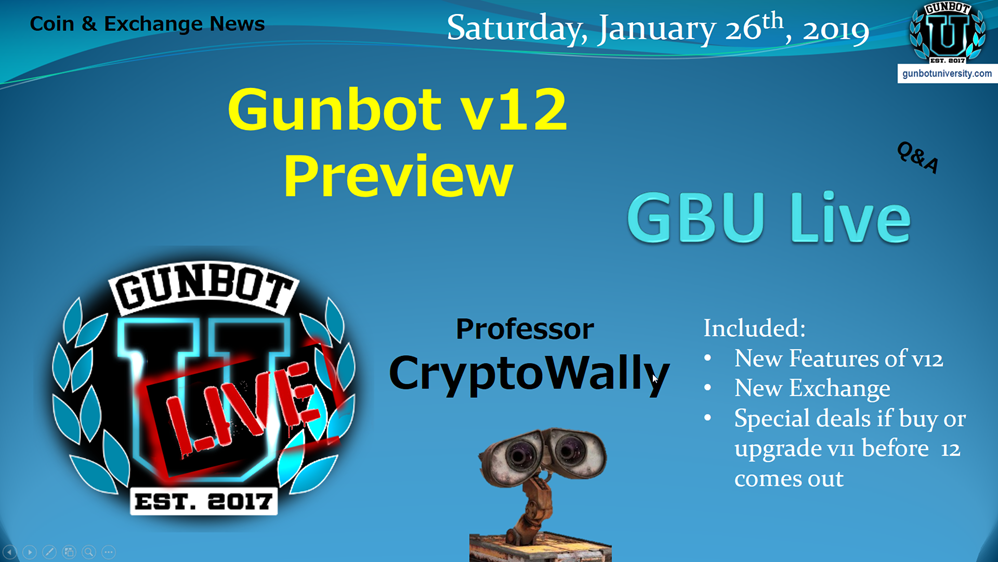 GBU Live January 26, 2019 Gunbot v12 preview